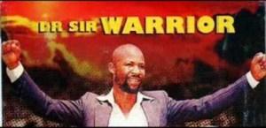 Dr. Sir Warrior - UWA CHIGA ACHIGA